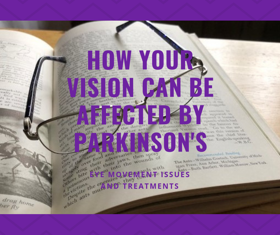 How Your Vision Can Be Affected By Parkinson's (Part 1